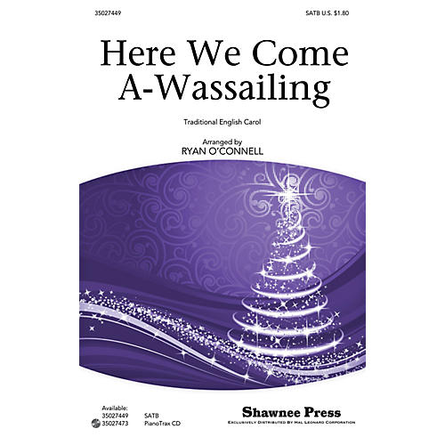 Shawnee Press Here We Come A-Wassailing SATB arranged by Ryan O'Connell