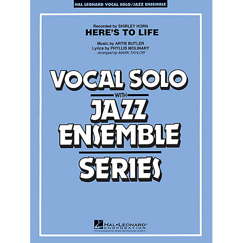 Hal Leonard Here's to Life (Key: C minor) Jazz Band Level 3-4 Composed by Artie Butler
