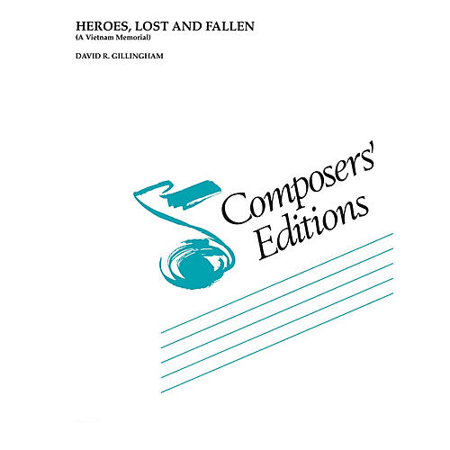 Hal Leonard Heroes, Lost and Fallen (A Vietnam Memorial) Concert Band Level 4-6 Composed by David Gillingham