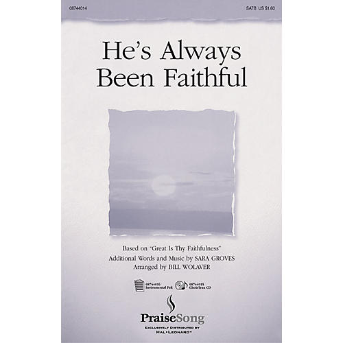 PraiseSong He's Always Been Faithful SATB arranged by Bill Wolaver