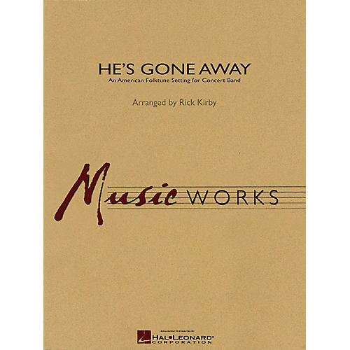 Hal Leonard He's Gone Away (An American Folktune Setting for Concert Band) Concert Band Level 4 by Rick Kirby