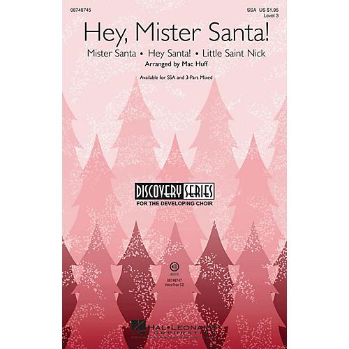 Hal Leonard Hey, Mister Santa! (Medley) Discovery Level 3 3-Part Mixed Arranged by Mac Huff