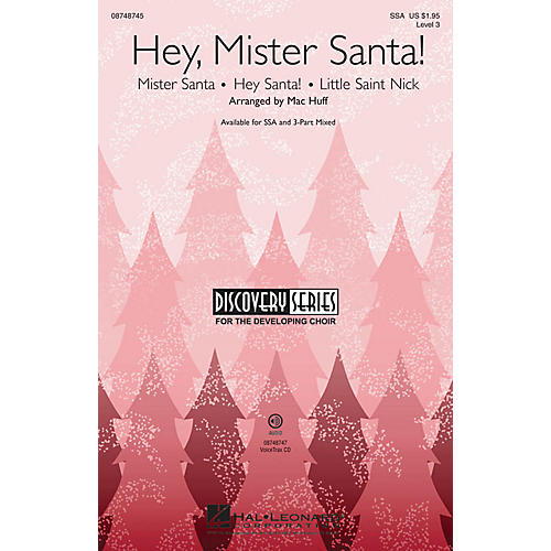 Hal Leonard Hey, Mister Santa! (Medley) Discovery Level 3 VoiceTrax CD Arranged by Mac Huff
