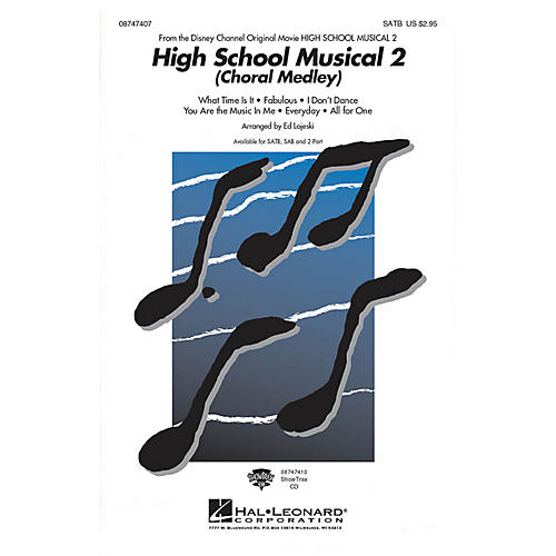 Hal Leonard High School Musical 2 (Choral Medley) SAB Arranged by Ed Lojeski