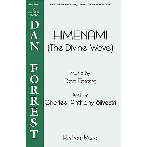 Hinshaw Music Himenami (The Divine Wave) SATB composed by Dan Forrest