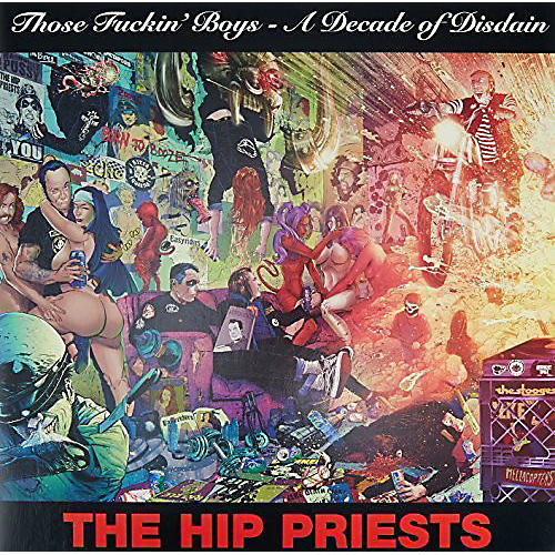 Alliance Hip Priests - Those Fuckin' Boys - A Decade Of Disdain