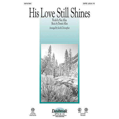 Daybreak Music His Love Still Shines CHOIRTRAX CD Arranged by Keith Christopher