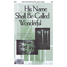 Epiphany House Publishing His Name Shall Be Called Wonderful SATB arranged by Russell Mauldin