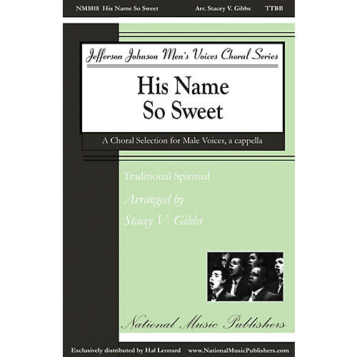 National Music Publishers His Name So Sweet TTBB Div A Cappella arranged by Stacey V. Gibbs