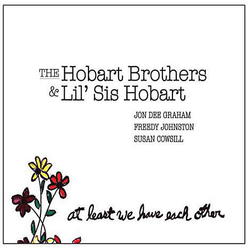 Alliance Hobart Brothers & Lil Sis Hobart - At Least We Have Each