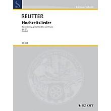 Schott Hochzeitslieder aus Stimmen der Völker, op. 53 SATB Composed by Hermann Reutter