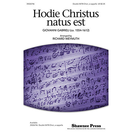 Shawnee Press Hodie Christus Natus Est DOUBLE SATB, A CAPPELLA arranged by Richard Weymuth
