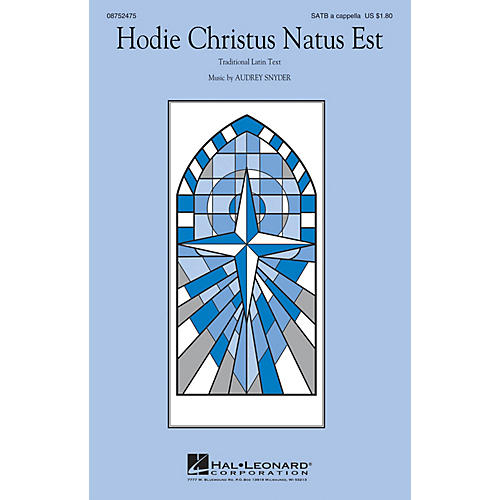 Hal Leonard Hodie Christus Natus Est SATB composed by Audrey Snyder