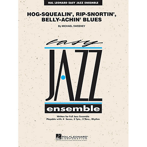 Hal Leonard Hog-Squealin', Rip-Snortin' Belly-Achin' Blues Jazz Band Level 2 Composed by Michael Sweeney