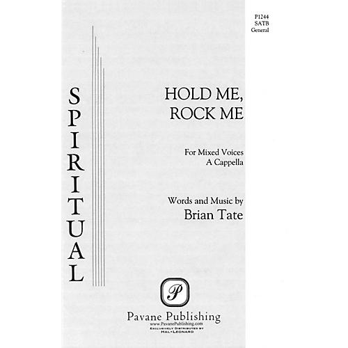 Pavane Hold Me, Rock Me SATB composed by Brian Tate