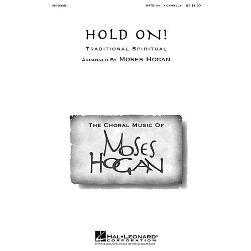 Hal Leonard Hold On! SATB DV A Cappella arranged by Moses Hogan