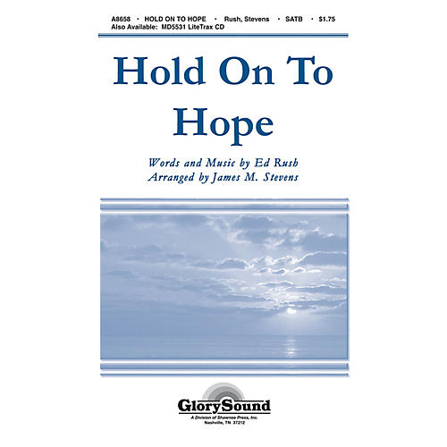 Shawnee Press Hold on to Hope SATB arranged by James Michael Stevens