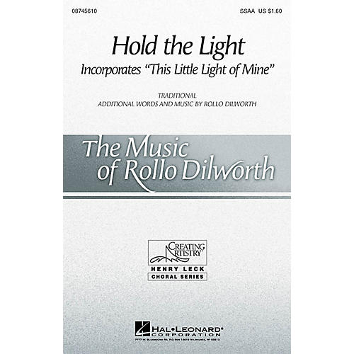 Hal Leonard Hold the Light SSAA composed by Rollo Dilworth