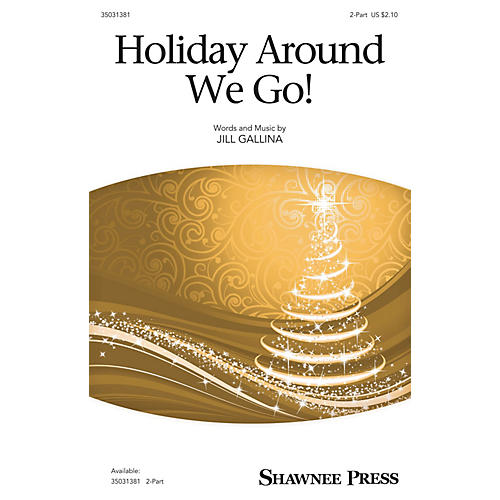 Shawnee Press Holiday Around We Go! 2-Part composed by Jill Gallina