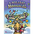 Hal Leonard Holiday Moosical, A (Featuring Marty the Moose) ShowTrax CD Composed by John Higgins thumbnail