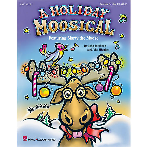 Hal Leonard Holiday Moosical, A (Featuring Marty the Moose) ShowTrax CD Composed by John Higgins