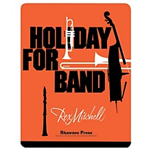 Shawnee Press Holiday for Band Concert Band Level 4 Composed by MITCHELL