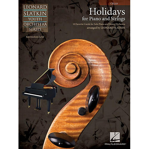 Hal Leonard Holidays for Piano and Strings (Volume 1 - Cello) Easy Music For Strings Series by Leonard Slatkin