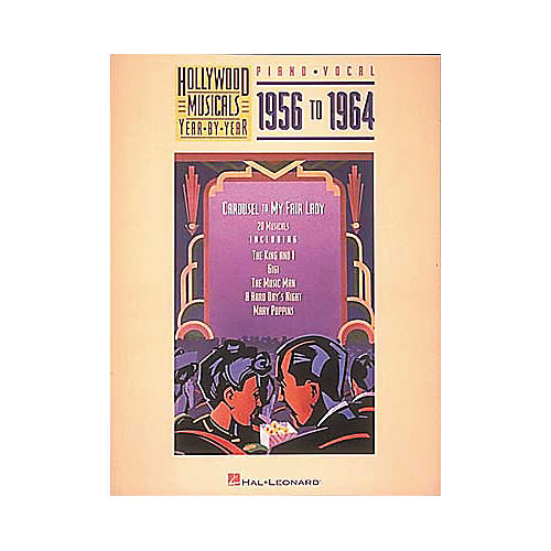 Hal Leonard Hollywood Musicals Year by Year - 1956 to 1964 Piano/Vocal/Guitar Songbook