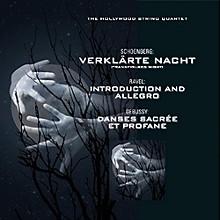 Hollywood String Quartet - Verklarte Nacht / Introduction / Danses