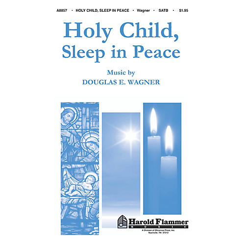 Shawnee Press Holy Child, Sleep in Peace SATB composed by Douglas Wagner