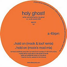 Holy Ghost! - Mock & Toof Remixes-Hold on