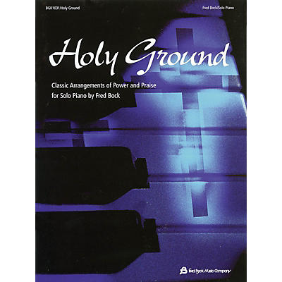 Fred Bock Music Holy Ground (Classic Arrangements of Power and Praise) Arranged by Fred Bock