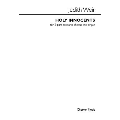 Music Sales Holy Innocents (for 2-Part Soprano Chorus and Organ) SS Composed by Judith Weir