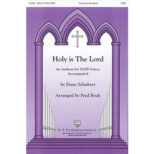 H.T. FitzSimons Company Holy Is the Lord SATB arranged by Fred Bock