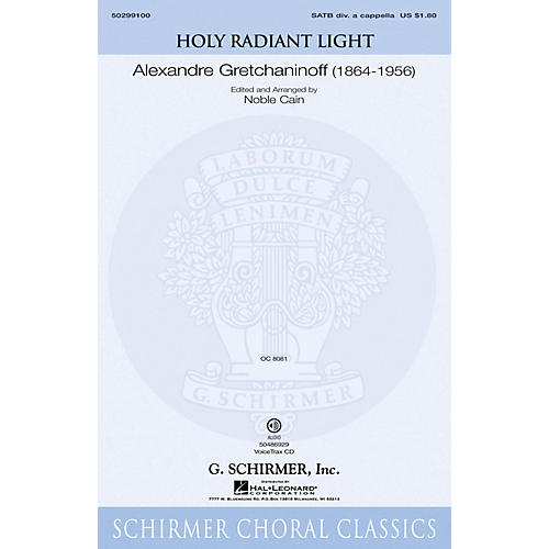 G. Schirmer Holy Radiant Light SATB DV A Cappella composed by Alexandre Gretchaninoff edited by Noble Cain