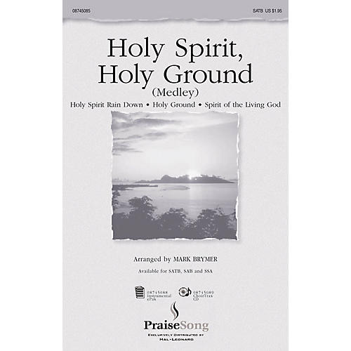 PraiseSong Holy Spirit, Holy Ground (Medley) CHOIRTRAX CD Arranged by Mark Brymer