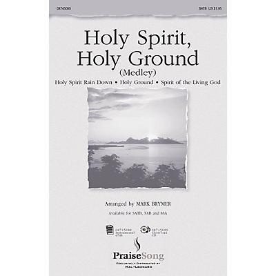 PraiseSong Holy Spirit, Holy Ground (Medley) SAB Arranged by Mark Brymer