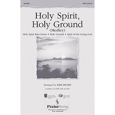 PraiseSong Holy Spirit, Holy Ground (Medley) SSA Arranged by Mark Brymer