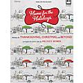 Hal Leonard Home For The Holidays - Medleys For Thanksgiving, Christmas & Beyond thumbnail