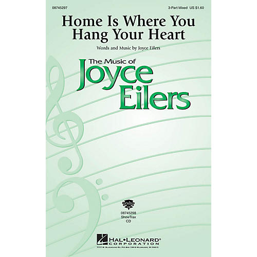 Hal Leonard Home Is Where You Hang Your Heart 3-Part Mixed composed by Joyce Eilers