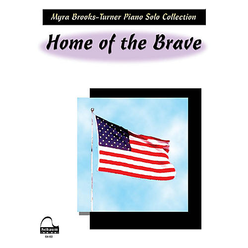 SCHAUM Home Of The Brave Educational Piano Series Softcover