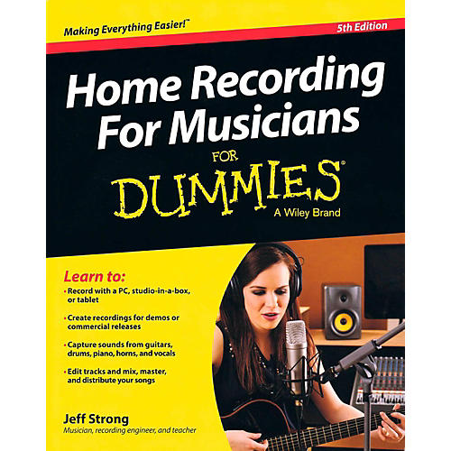 Hal Leonard Home Recording For Musicians For Dummies 5th Edition