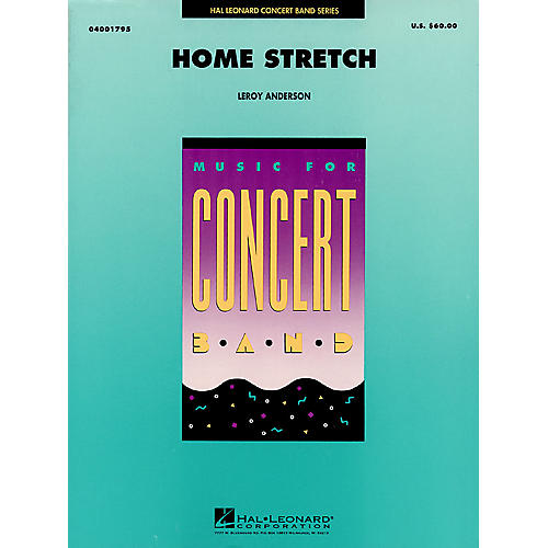 Hal Leonard Home Stretch Concert Band Level 4 Composed by Leroy Anderson