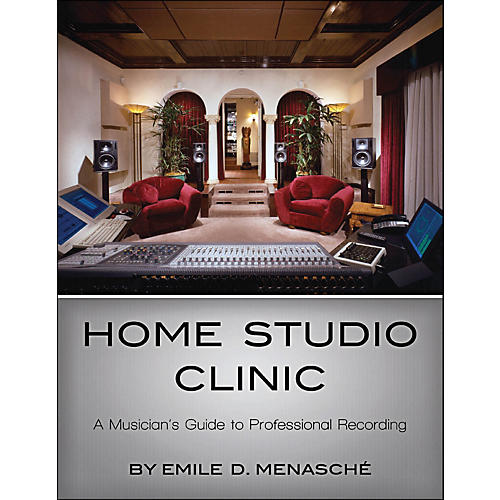 Hal Leonard Home Studio Clinic - A Musican's Guide To Professional Recording