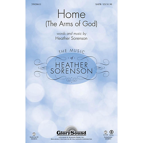 Shawnee Press Home (The Arms of God) SATB composed by Heather Sorenson