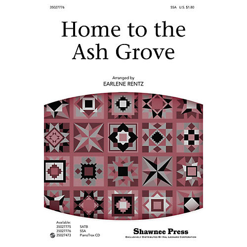 Shawnee Press Home to the Ash Grove SSA arranged by Earlene Rentz