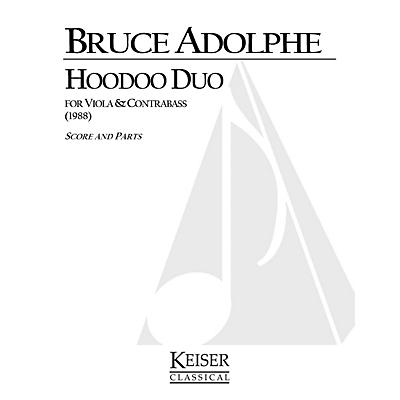 Lauren Keiser Music Publishing Hoodoo Duo (for Viola and Bass Two Performance Scores) LKM Music Series Composed by Bruce Adolphe