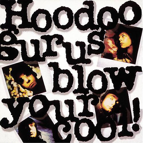 Alliance Hoodoo Gurus - Blow Your Cool