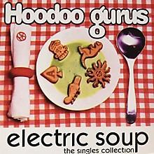 Hoodoo Gurus - Electric Soup