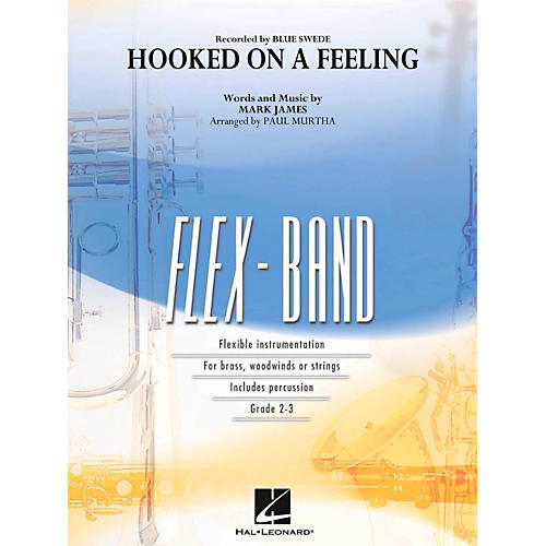 Hal Leonard Hooked on a Feeling - FlexBand Concert Band Series Level 2 - 3